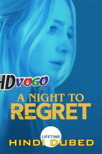 A Night to Regret 2018 in HD Hindi Dubbed Full Movie Online