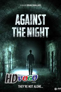 Against the Night 2017 in HD English Full Movie