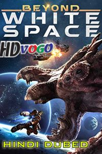 Beyond White Space 2018 in HD Hindi Dubbed Full Movie