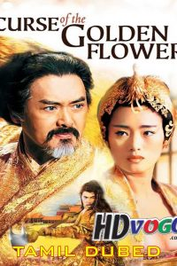 Curse Of The Golden Flower 2006 in HD Tamil Dubbed Full Movie