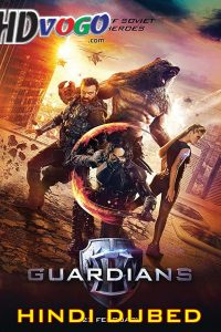 Guardians 2017 in HD Hindi Dubbed Full Movie