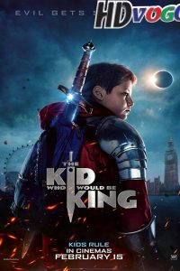 The Kid Who Would Be King 2019 in HD English Full Movie