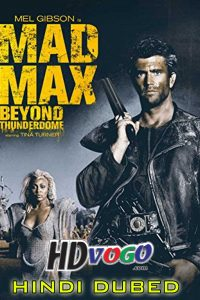 Mad Max Beyond Thunderdome 1985 in HD Hindi Dubbed Full Movie
