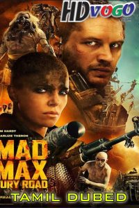 Mad Max Fury Road 2015 in HD Tamil Dubbed Full Movie