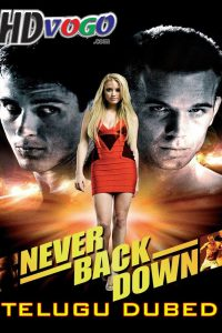 Never Back Down 2008 in HD Telugu Dubbed Full Movie