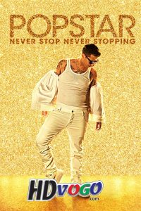 Popstar Never Stop Never Stopping 2016 in HD English Full Movie
