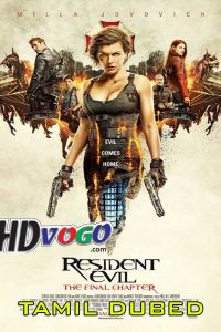 Resident Evil The Final Chapter 2016 in HD Tamil Dubbed Full Movie