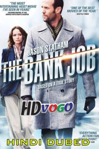 The Bank Job 2008 in HD Hindi Dubbed Full Movie