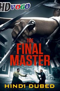 The Final Master 2015 in HD Hindi Dubbed Full Movie