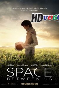 The Space Between Us 2017 in HD English Full Movie