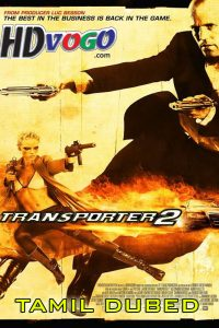 Transporter 2 2005 in HD Tamil Dubbed Full Movie