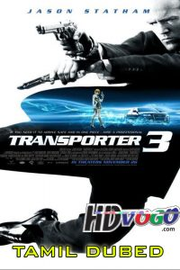 Transporter 3 2008 in HD Tamil Dubbed Full Movie