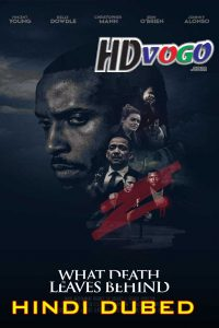 What Death Leaves Behind 2018 in HD Hindi Dubbed Full Movie