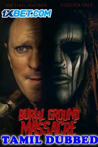 Burial Ground Massacre 2021 HD Tamil Dubbed