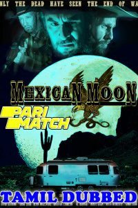 Mexican Moon 2021 HD Tamil Dubbed