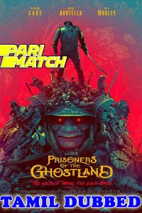Prisoners Of The Ghostland 2021 HD Tamil Dubbed