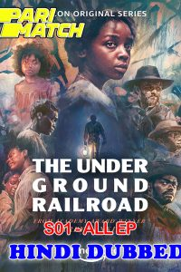 The Underground Railroad S01 All Episode HD Hindi Dubbed